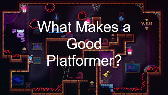 How to make a good platformer?